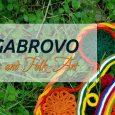 """""""Габрово – творчески град на занаятите и народните изкуства"""""""